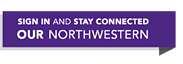 Sign In and Stay Connected. Our Northwestern